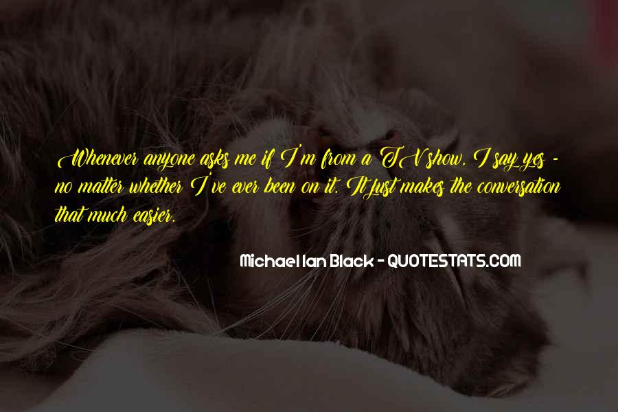 Michael Ian Black Quotes #1802863