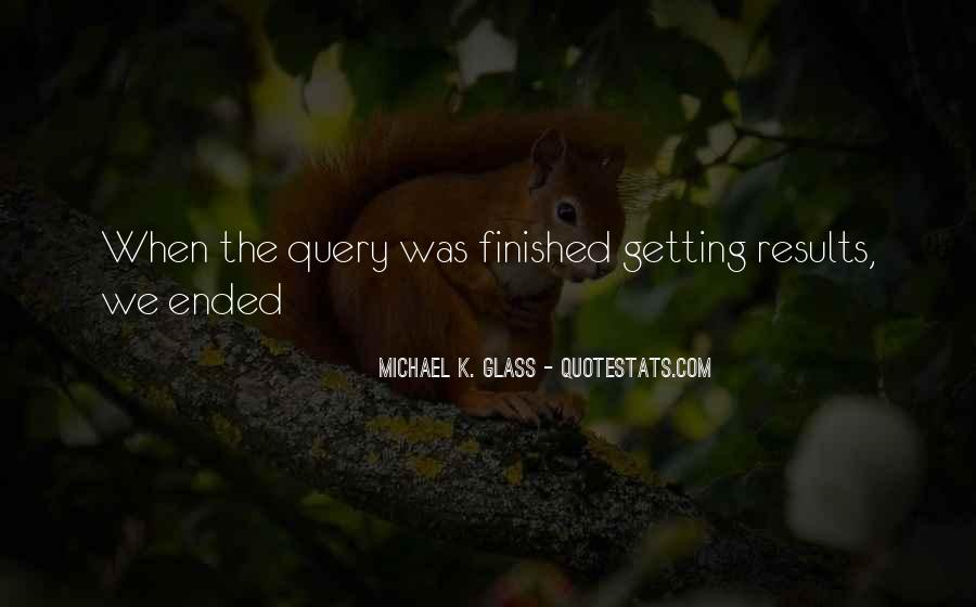 Michael K. Glass Quotes #937395