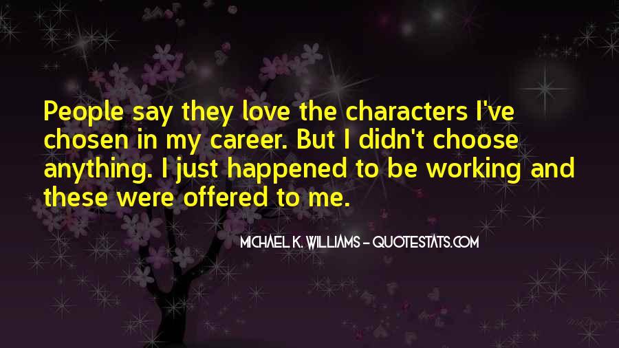 Michael K. Williams Quotes #1003126