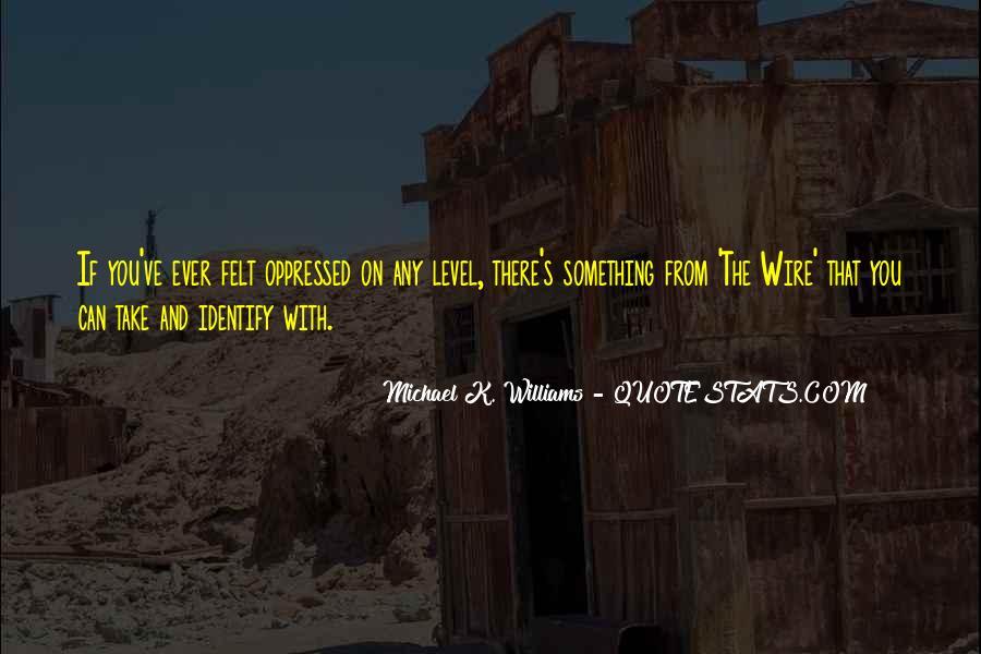 Michael K. Williams Quotes #1367562