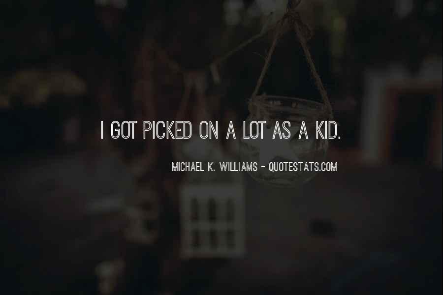 Michael K. Williams Quotes #1845503