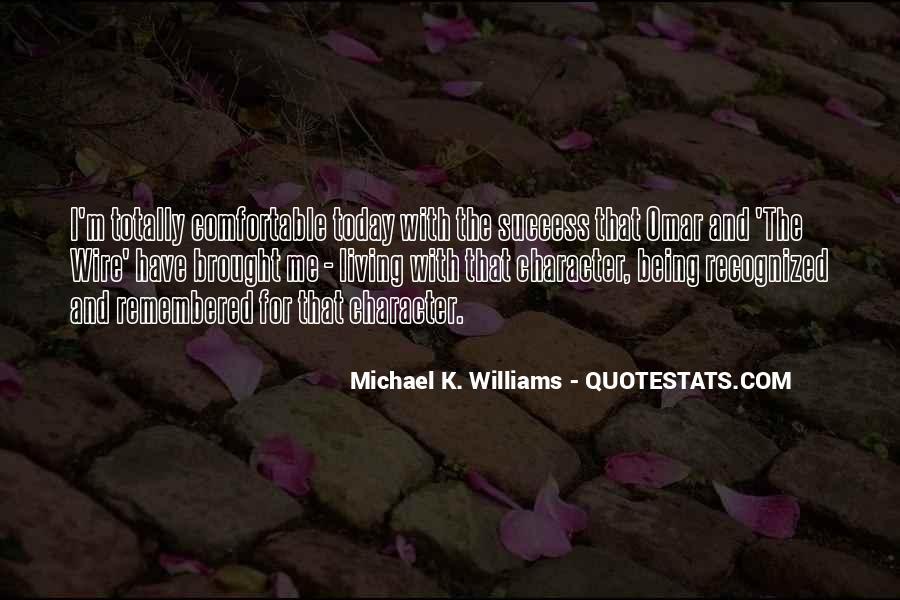 Michael K. Williams Quotes #368779