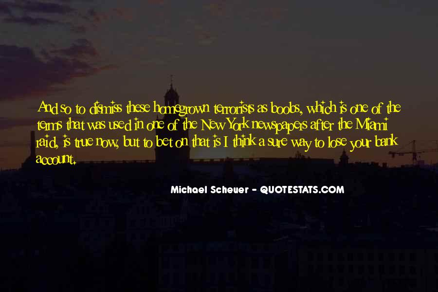 Michael Scheuer Quotes #695498