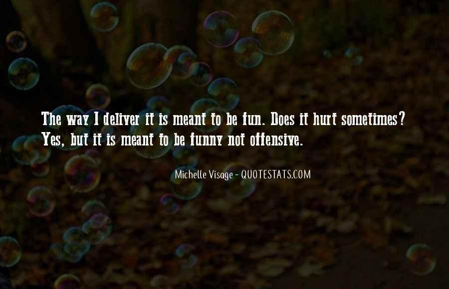 Michelle Visage Quotes #1740468