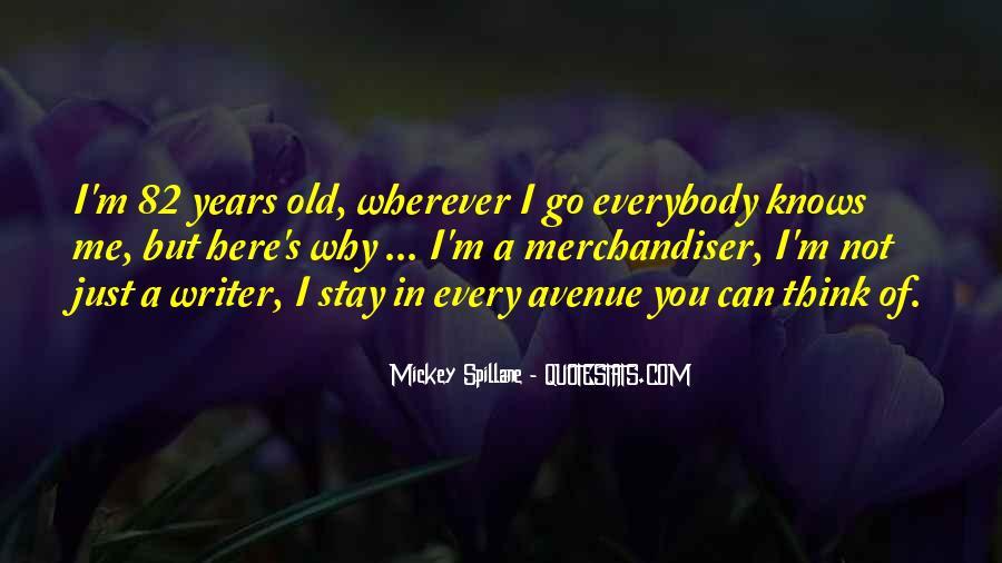 Mickey Spillane Quotes #1852629