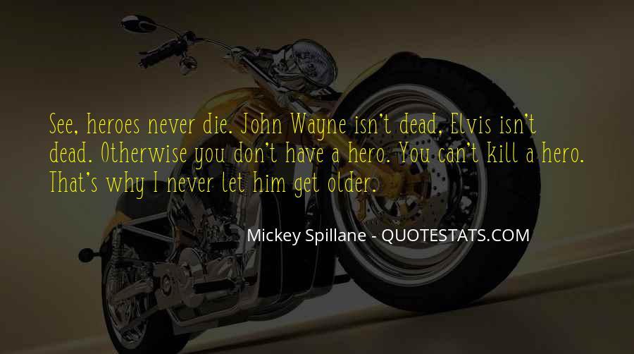 Mickey Spillane Quotes #966133
