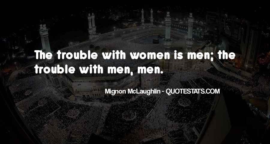 Mignon McLaughlin Quotes #1345231
