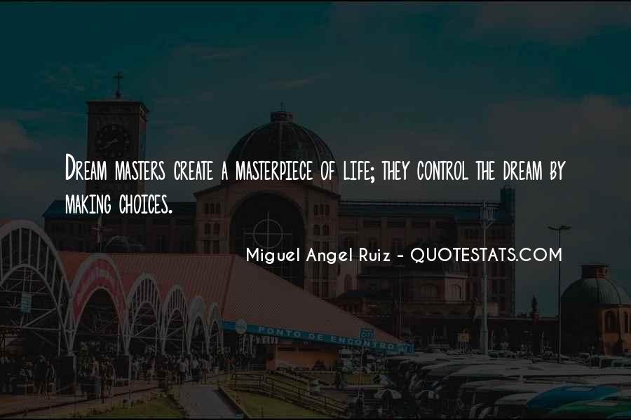 Miguel Angel Ruiz Quotes #1081234