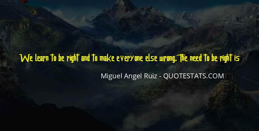 Miguel Angel Ruiz Quotes #1097365