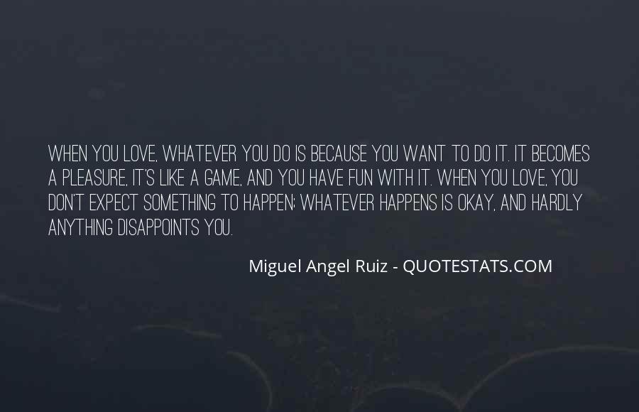 Miguel Angel Ruiz Quotes #16320