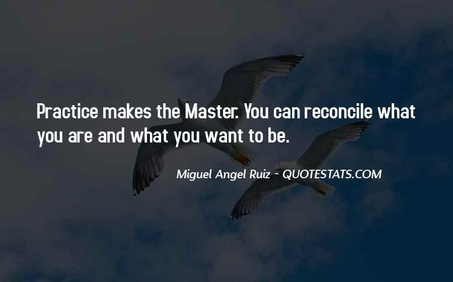 Miguel Angel Ruiz Quotes #267674