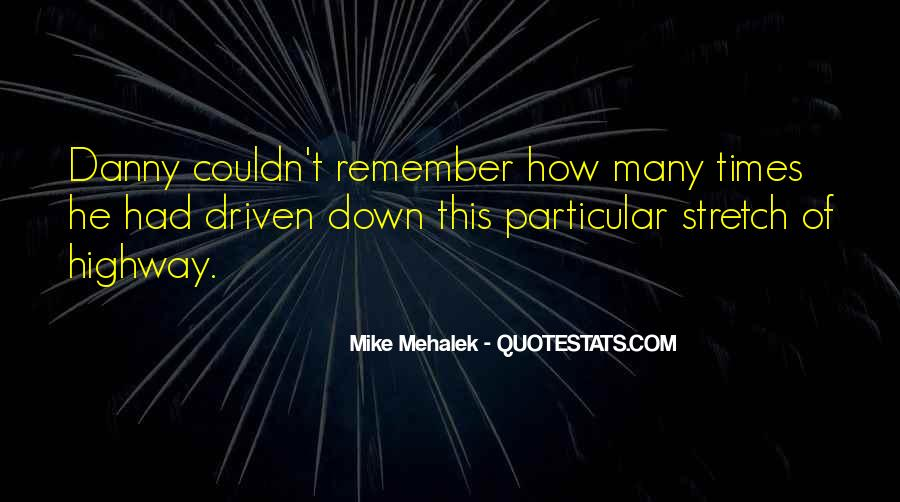 Mike Mehalek Quotes #845277