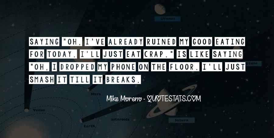 Mike Moreno Quotes #1083562