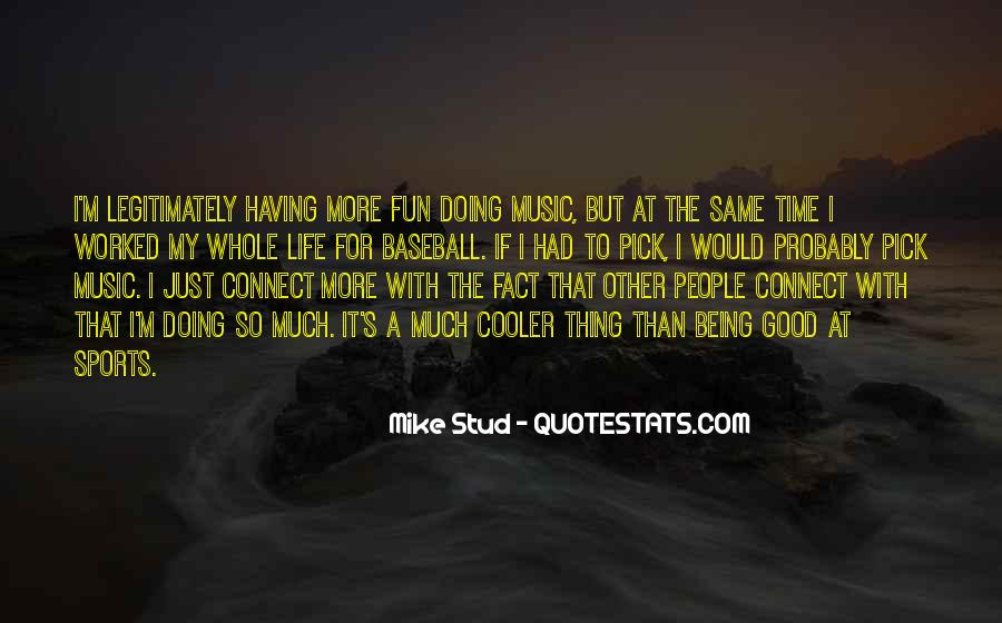 Mike Stud Quotes #77543