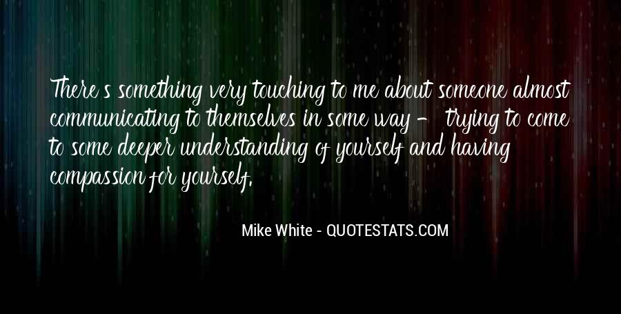 Mike White Quotes #1016847