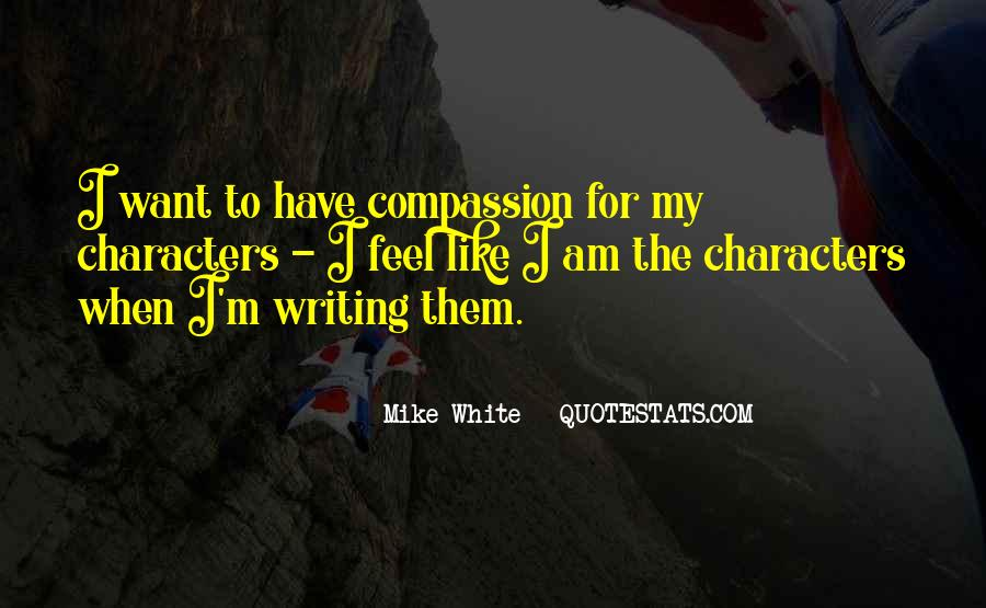 Mike White Quotes #1106008