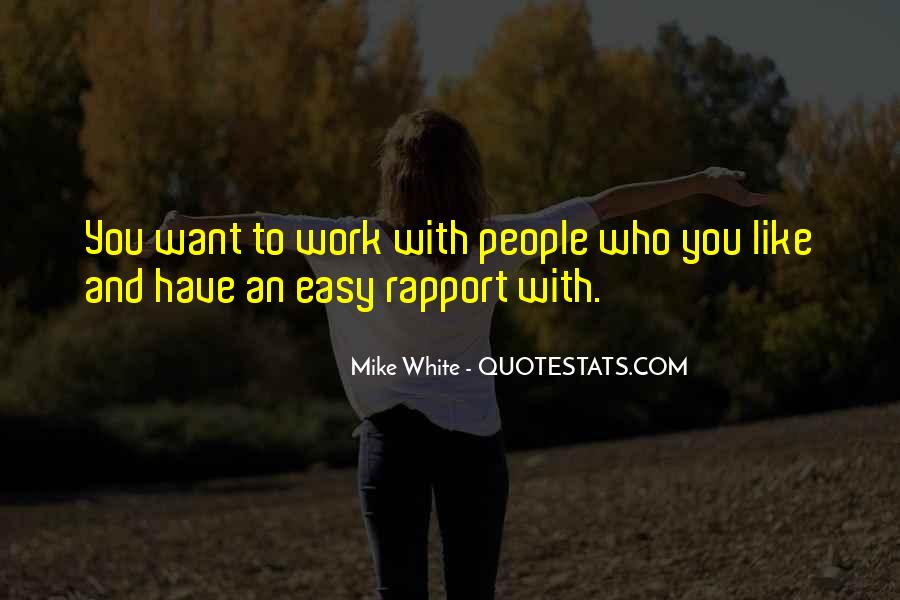 Mike White Quotes #1254976