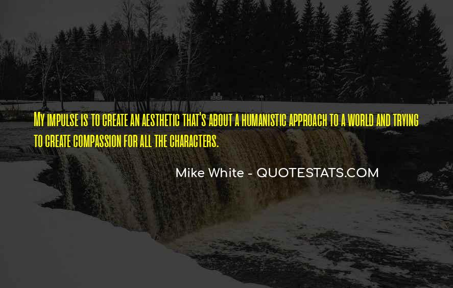 Mike White Quotes #1265036