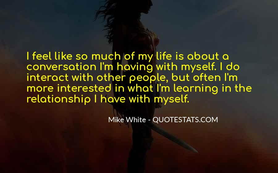 Mike White Quotes #1349426