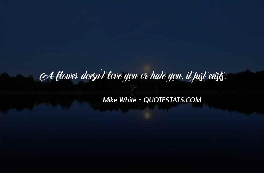 Mike White Quotes #1428285
