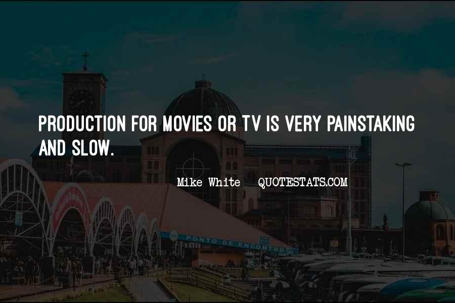 Mike White Quotes #1441655