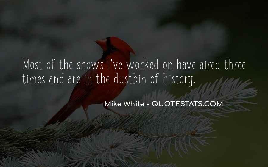 Mike White Quotes #1506099