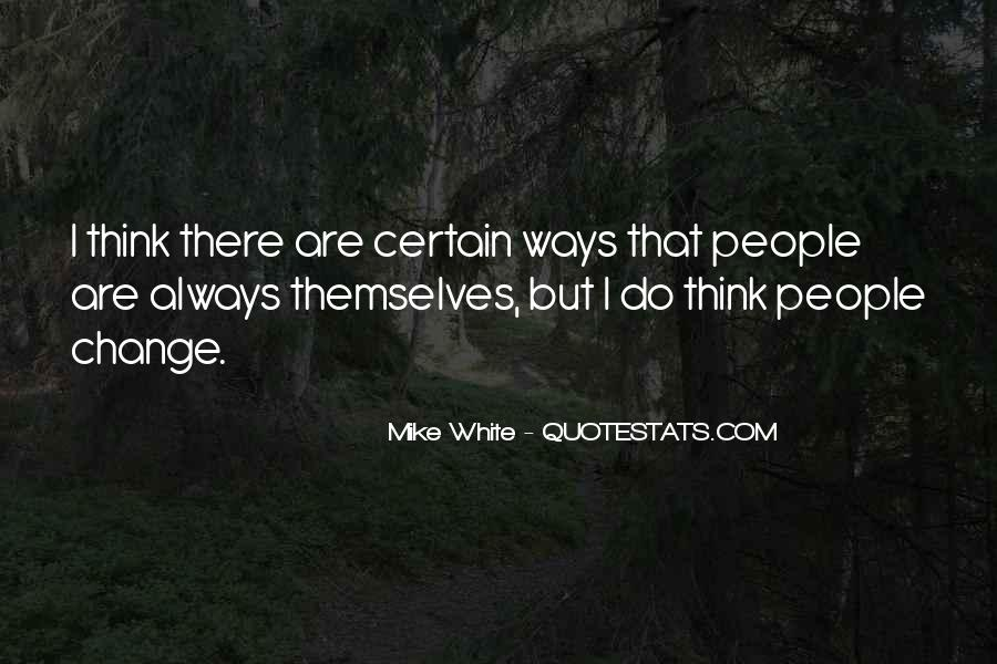 Mike White Quotes #252731