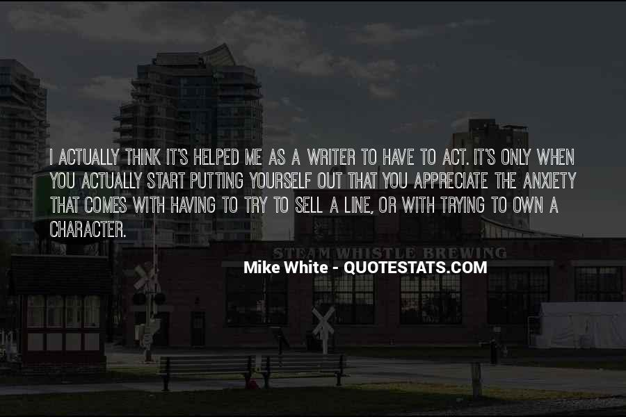 Mike White Quotes #265151