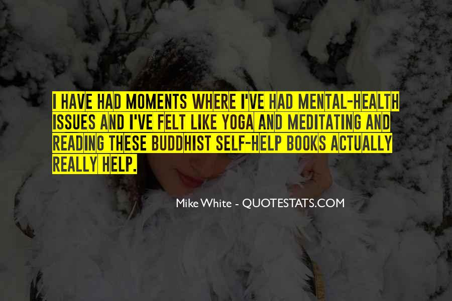 Mike White Quotes #451374