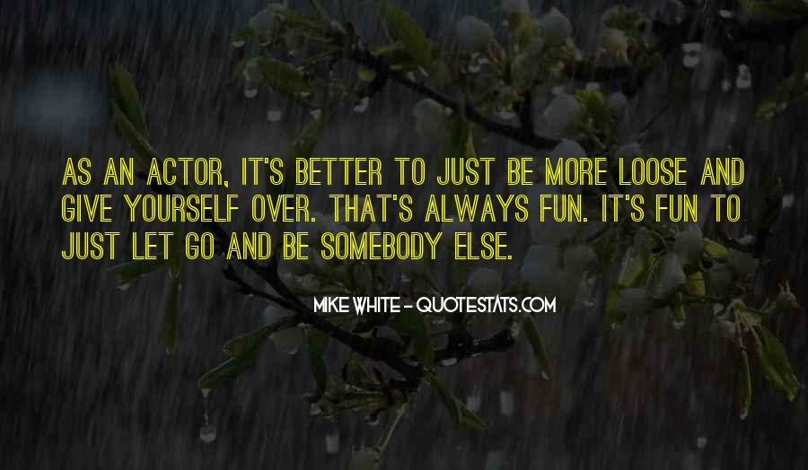 Mike White Quotes #835310