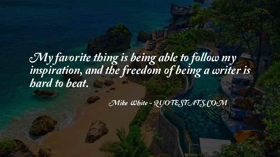 Mike White Quotes #897273
