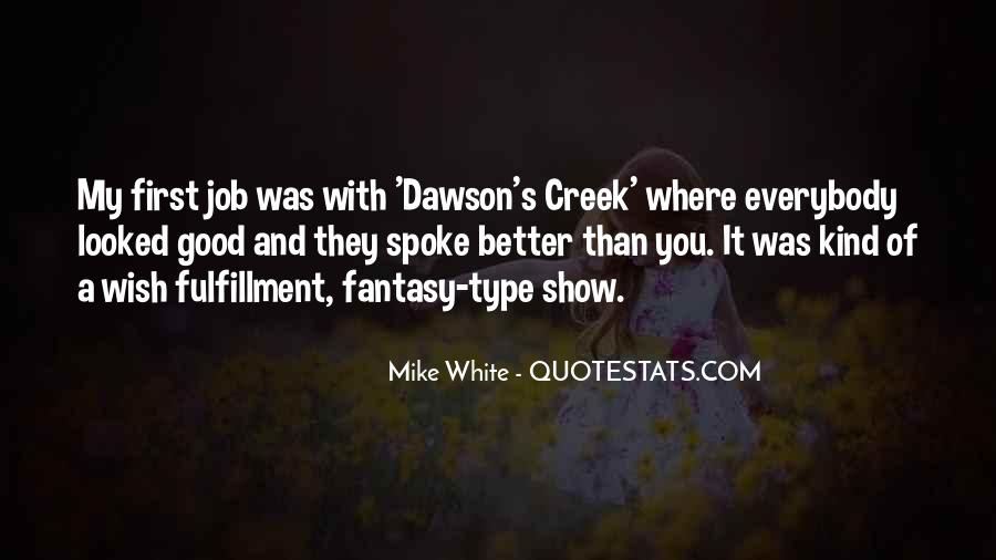 Mike White Quotes #996887