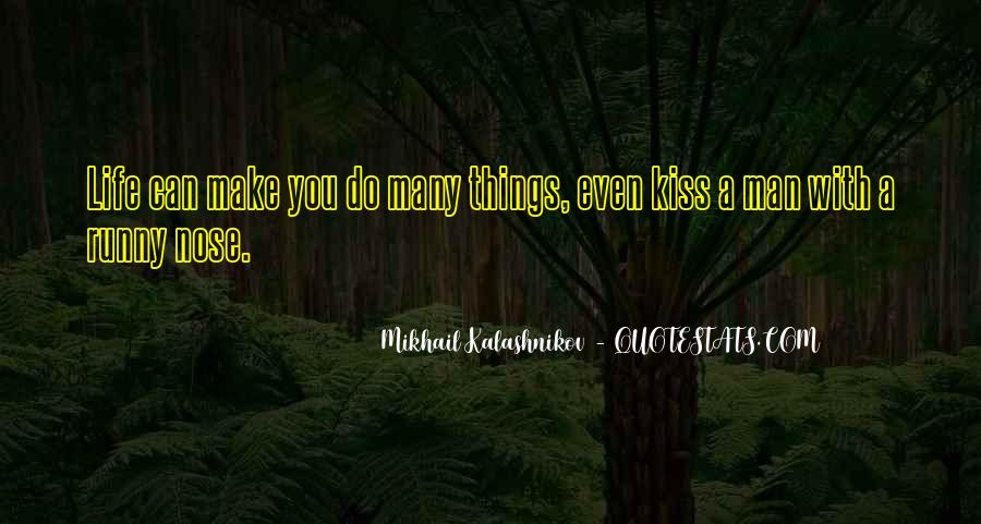 Mikhail Kalashnikov Quotes #1157825