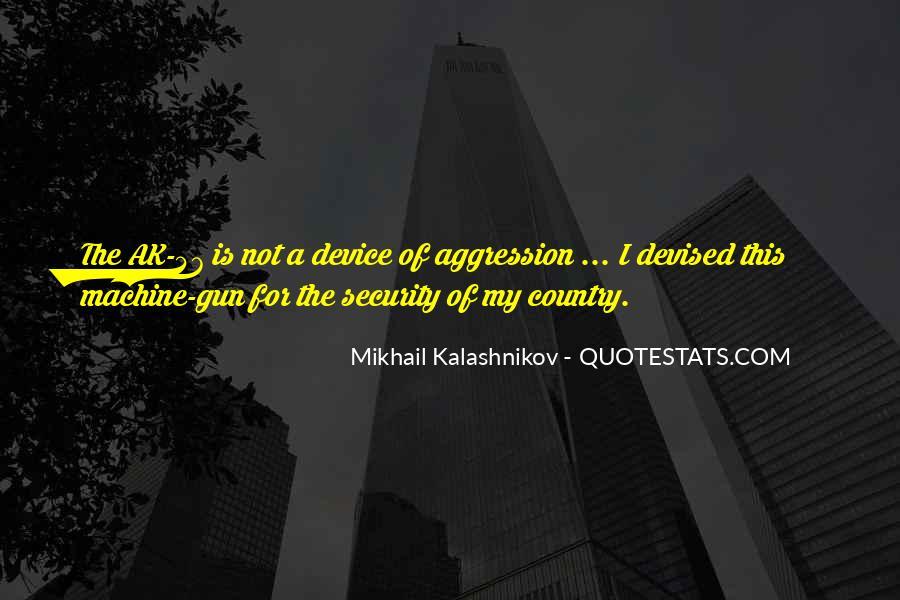 Mikhail Kalashnikov Quotes #1346443