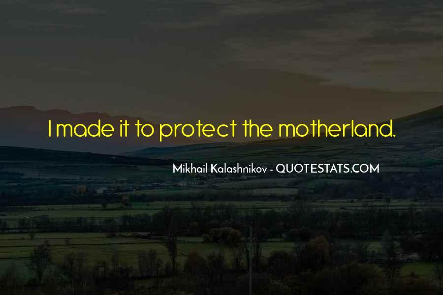 Mikhail Kalashnikov Quotes #1468411