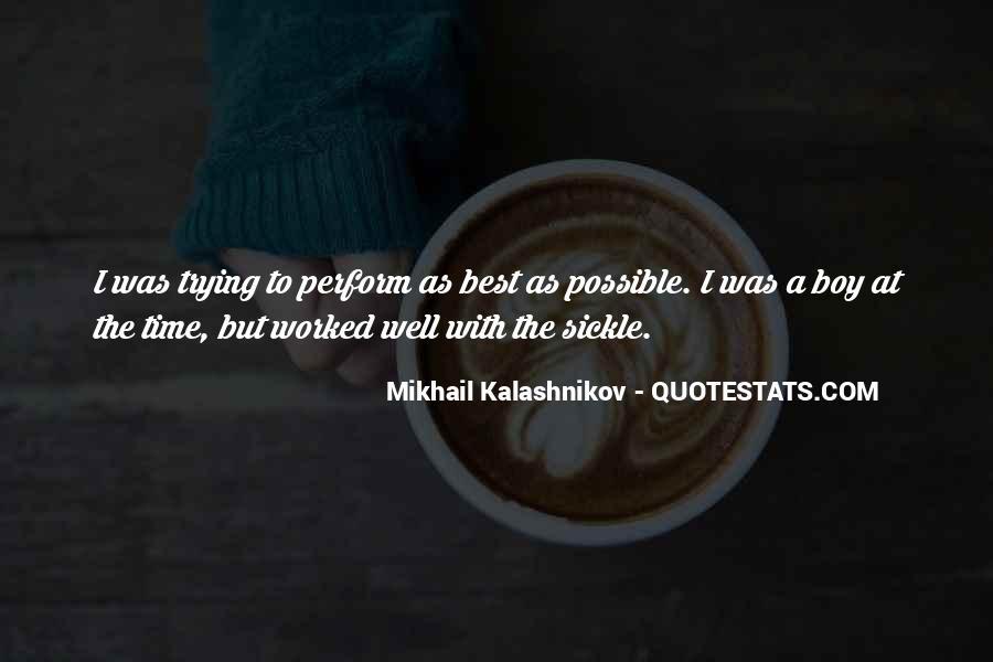 Mikhail Kalashnikov Quotes #1649744
