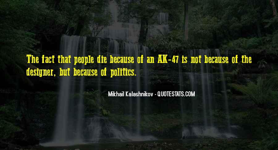 Mikhail Kalashnikov Quotes #501705