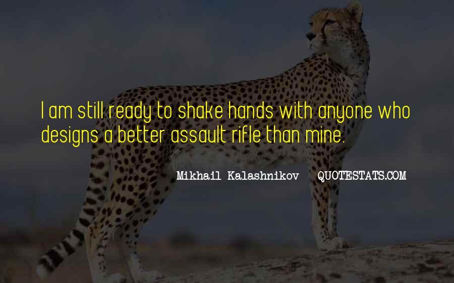 Mikhail Kalashnikov Quotes #674619
