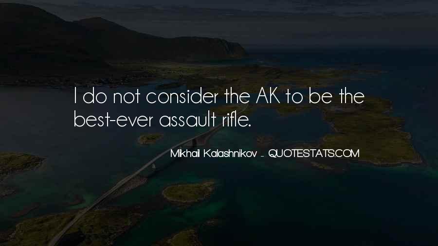 Mikhail Kalashnikov Quotes #744110