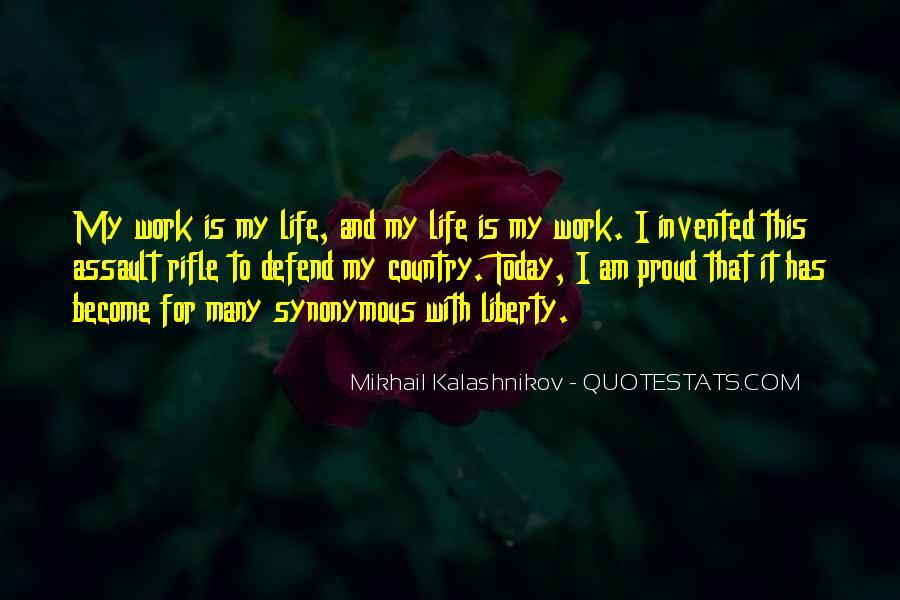 Mikhail Kalashnikov Quotes #791675