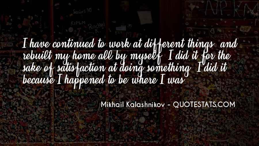 Mikhail Kalashnikov Quotes #806954