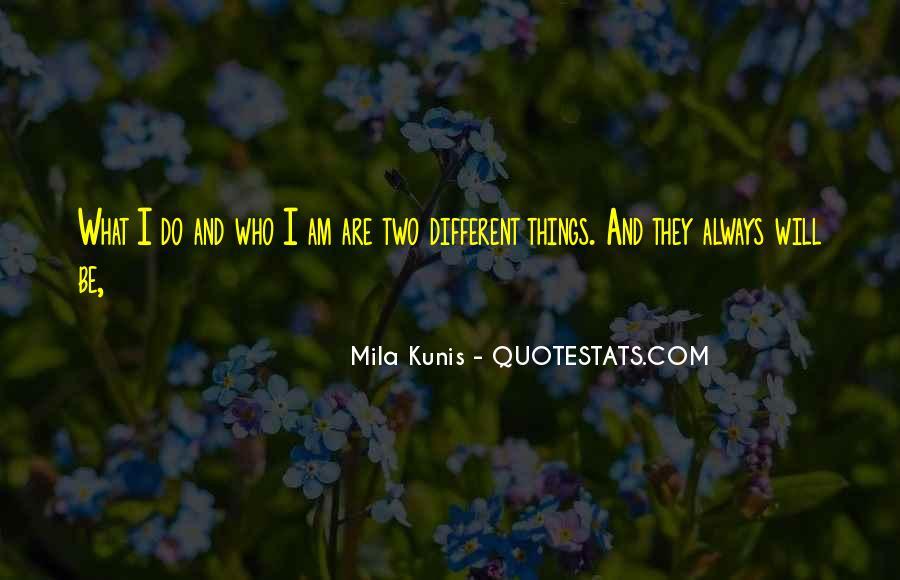 Mila Kunis Quotes #676961
