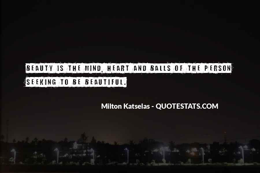 Milton Katselas Quotes #778303