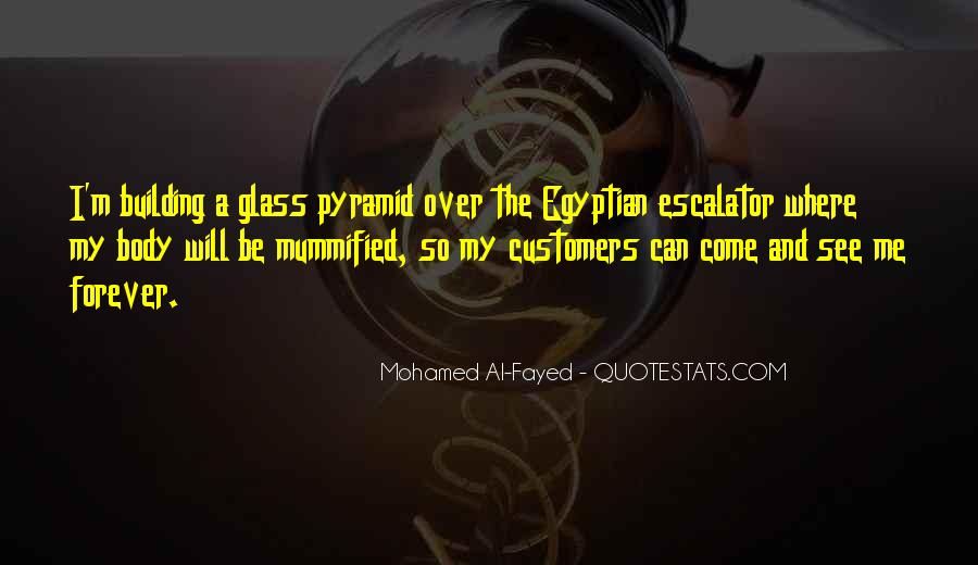 Mohamed Al-Fayed Quotes #1454536