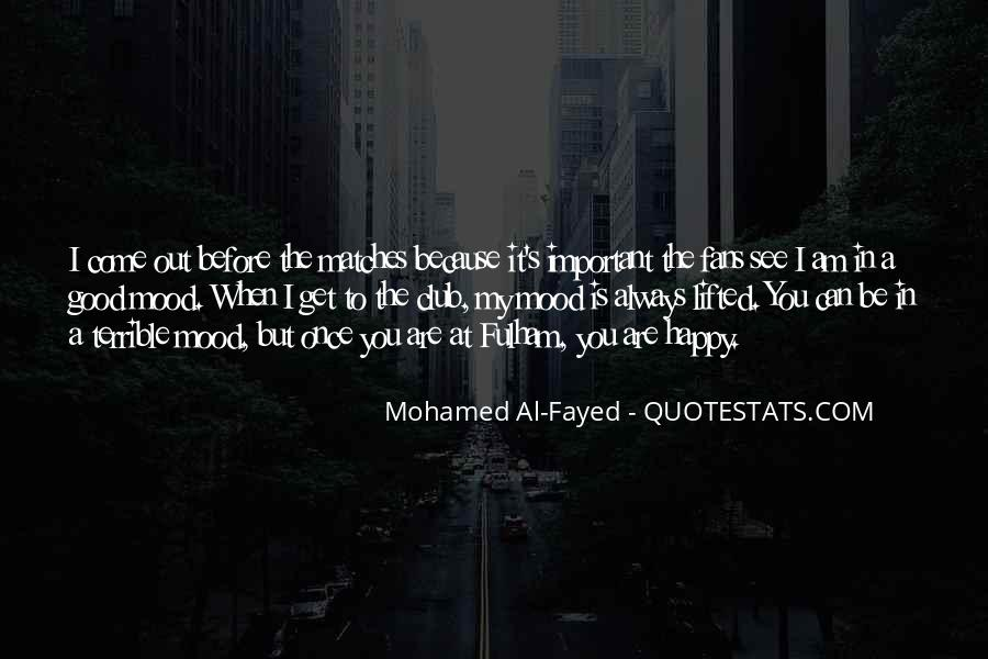 Mohamed Al-Fayed Quotes #1523799