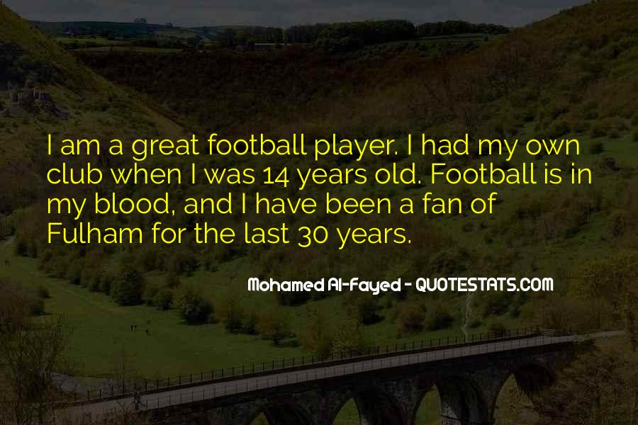 Mohamed Al-Fayed Quotes #24466