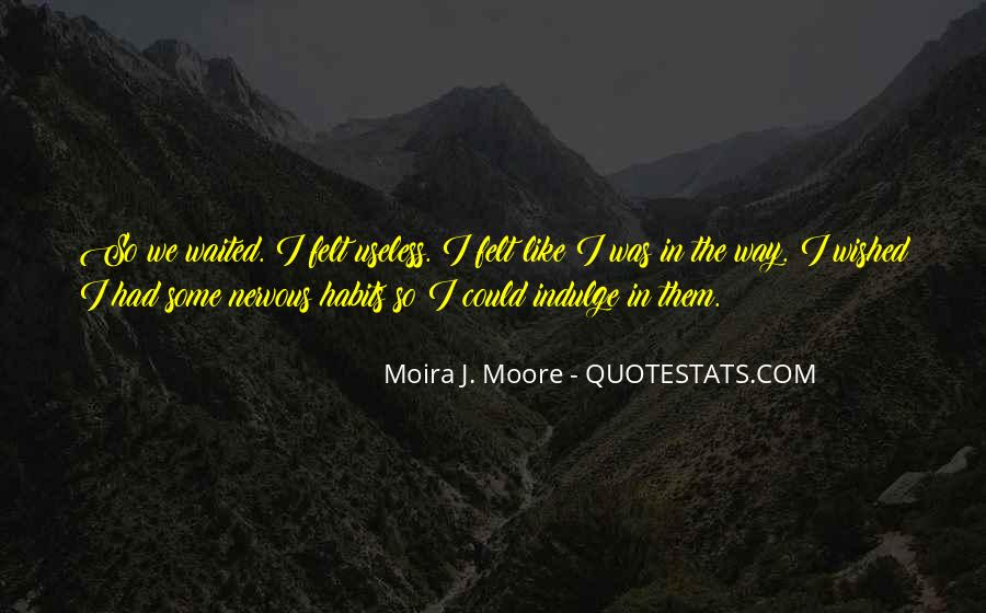 Moira J. Moore Quotes #1081684