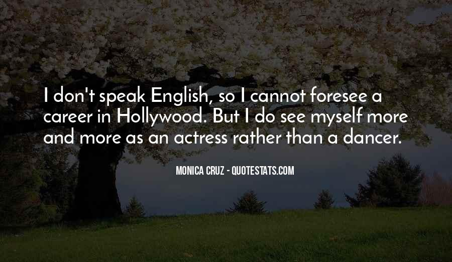 Monica Cruz Quotes #1731991