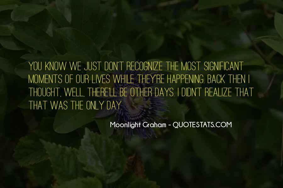 Moonlight Graham Quotes #1356250