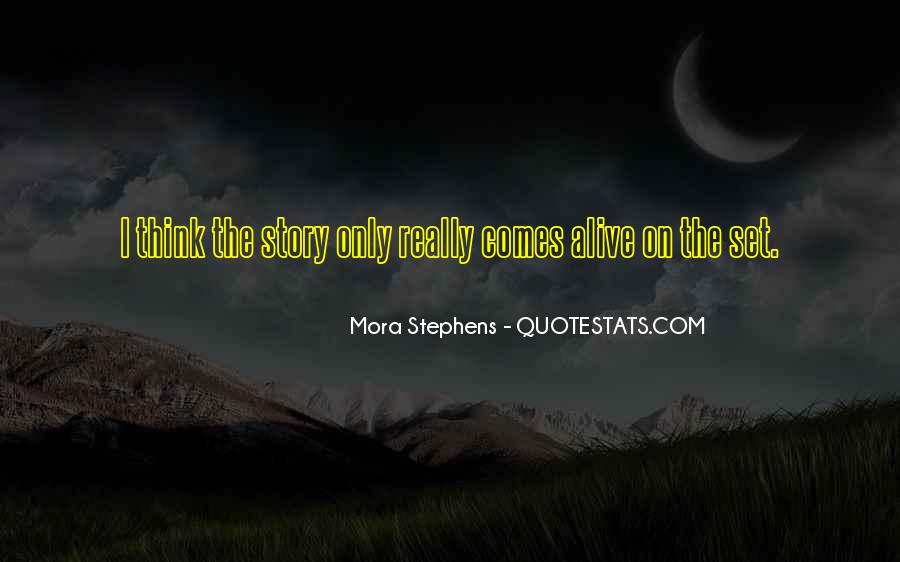 Mora Stephens Quotes #765889